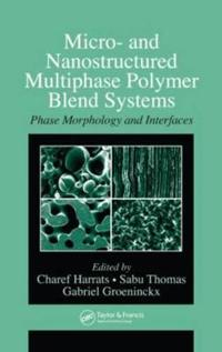 Micro-and Nanostructured Multiphase Polymer Blend Systems