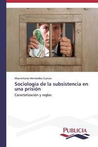 Sociologia de La Subsistencia En Una Prision