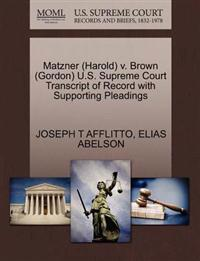 Matzner (Harold) V. Brown (Gordon) U.S. Supreme Court Transcript of Record with Supporting Pleadings