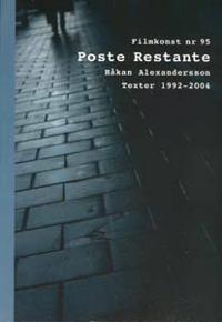 Poste restante : Håkan Alexandersson : texter 1992-2004
