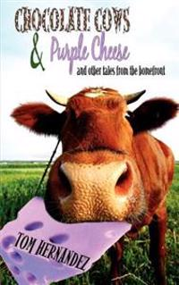 Chocolate Cows and Purple Cheese