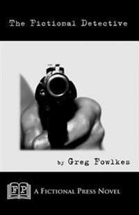 The Fictional Detective: A Fictonal Press Novel