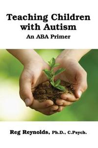 TeachingChildren with Autism: An ABA Primer