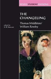 The Changeling: Thomas Middleton & Willlliam Rowley