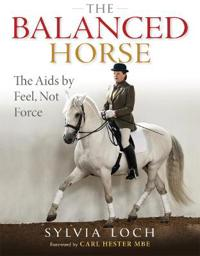 Balanced horse - the aids by feel, not force