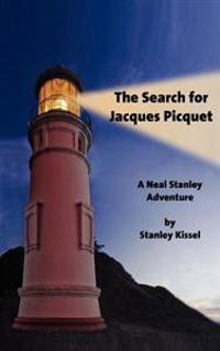 The Search for Jacques Picquet: A Neal Stanley Adventure