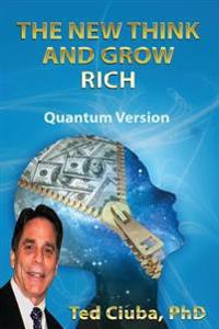 The New Think and Grow Rich: Quantumversion