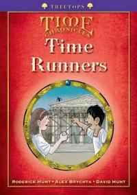 Oxford Reading Tree: Stage 11+: TreeTops Time Chronicles: Time Runners