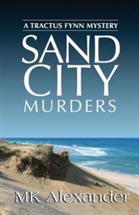 Sand City Murders: A Tractus Fynn Mystery