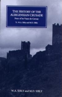 The History of the Albigensian Crusade: Peter of Les Vaux-de-Cernay's Historia Albigensis'