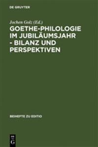 Goethe-philologie Im Jubiläumsjahr - Bilanz Und Perspektiven