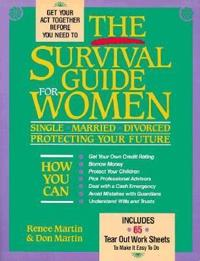 The Survival Guide for Women: Single, Married, Divorced, Protecting Your Future
