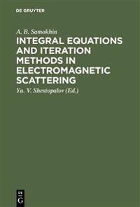 Integral Equations and Iteration Methods in Electromagnetic Scattering