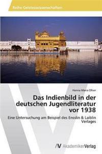 Das Indienbild in Der Deutschen Jugendliteratur VOR 1938