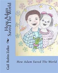How Adam Saved the World