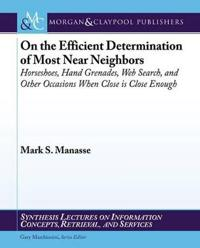 On the Efficient Determination of Most Near Neighbors