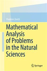 Mathematical Analysis of Problems in the Natural Sciences