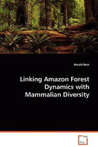 Linking Amazon Forest Dynamics With Mammalian Diversity