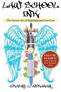 Law School Ink: The Secret Art of Highlighting Case Law [Deluxe Edition]