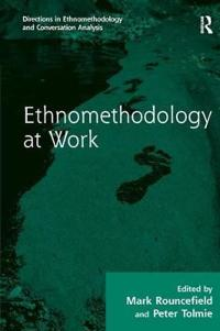 Ethnomethodology at Work