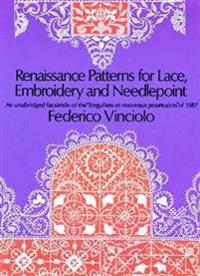 Renaissance Patterns for Lace and Embroidery; An Unabridged Facsimile of the 'Singuliers Et Nouveaux Pourtraicts' of 1587.
