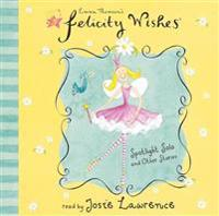 Felicity Wishes: Spotlight Solo and Other Stories