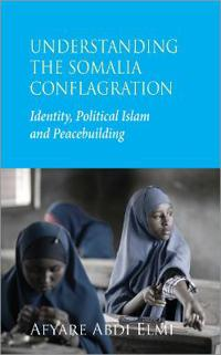 Understanding the Somalia Conflagration