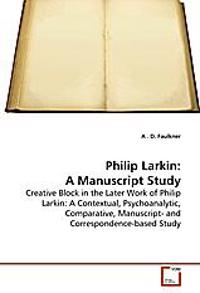 Philip Larkin: A Manuscript Study