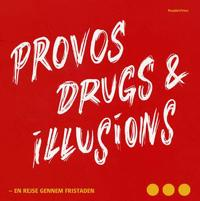 Provos, drugs &  illusions