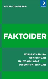 Faktoider : försanthållna osanningar, halvsanningar och missuppfattningar