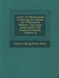 Archiv Fur Medizinische Erfahrung Im Gebiete Der Praktischen Medizin, Chirurgie, Geburtsh Lfe Und Staatsarzneikunde, Volume 32