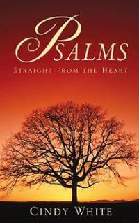 Psalms Straight from the Heart