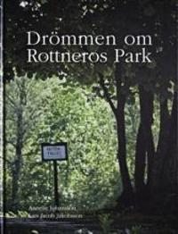 Drömmen om Rottneros Park