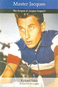 Master jacques - the enigma of jacques anquetil