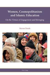 Women, Cosmopolitanism and Islamic Education