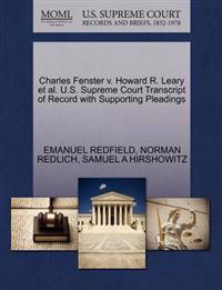 Charles Fenster V. Howard R. Leary et al. U.S. Supreme Court Transcript of Record with Supporting Pleadings