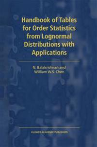 Handbook of Tables for Order Statistics from Lognormal Distributions With Applications