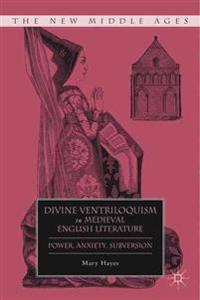 Divine Ventriloquism in Medieval English Literature