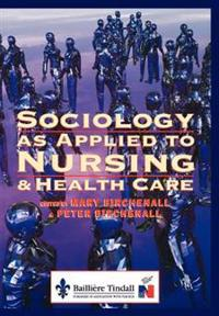 Sociology as Applied to Nursing and Health Care