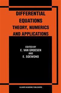 Differential Equations Theory, Numerics and Applications: Proceedings of the Icde 96 Held in Bandung Indonesia