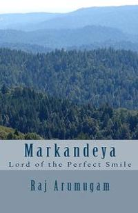 Markandeya: Lord of the Perfect Smile