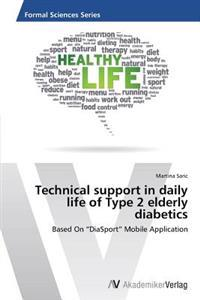 Technical Support in Daily Life of Type 2 Elderly Diabetics