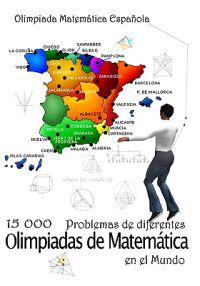 15 000 Problemas de Diferentes Olimpiadas de Matematica En El Mundo: Competiciones de Matematicas En Mexico