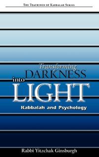 Transforming Darkness Into Light: Kabbalah and Pyschology