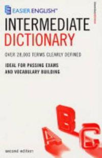 Easier english intermediate dictionary - over 28,000 terms clearly defined