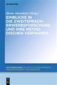 Einblicke in die Zweitspracherwerbsforschung und ihre methodischen Verfahren