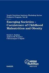 Emerging Societies: Coexistence of Childhood Malnutrition and Obesity