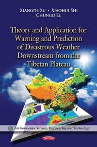 Theory and Application for Warning and Prediction of Disastrous Weather Downstream from the Tibetan Plateau