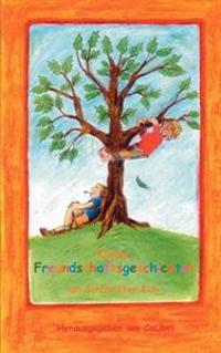 Kleine Freundschaftsgeschichten Von Sch Naicher Kids