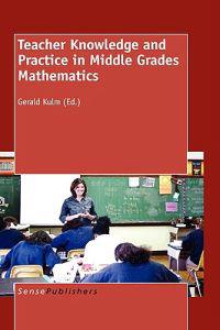 Teacher Knowledge and Practice in Middle Grades Mathematics